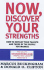 Now, Discover Your Strengths: How to Develop Your Talents and Those of the People You Manage by Marcus Buckingham, Donald O. Clifton (Hardback, 2001)