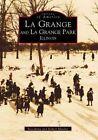 La Grange and La Grange Park, Illinois by RoseAnna Mueller, Capt Robert Mueller (Paperback / softback, 1999)