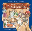 An Old-Fashioned Thanksgiving by Louisa May Alcott (2010, Hardcover)