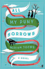 All My Puny Sorrows by Miriam Toews (Paperback, 2015)