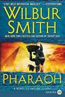 Pharaoh: A Novel of Ancient Egypt by Wilbur Smith (Paperback / softback, 2016)
