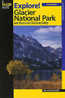 Explore! Glacier National Park and Montana's Flathead Valley by Jane Gildart (Paperback, 2007)