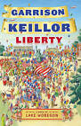 Liberty: A Novel of Lake Wobegon by Garrison Keillor (Hardback, 2008)