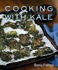 Cooking with Kale by Rena Patten (Hardback, 2015)