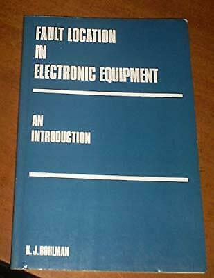 Fault Location in Electronic Equipment: Introduction, Bohlman, K.J., Used; Good