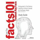 Studyguide for 21st-Century Learning in School Libraries by Fontichiaro, Kristin, ISBN 9781591588955 by Cram101 Textbook Reviews (Paperback / softback, 2012)