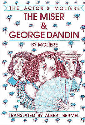 Avare, L': 001 (Actor's Moliere): And, George Dandin (Applause Books), Bermel, A
