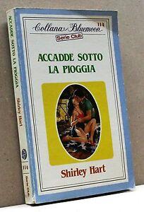 Accadde Sotto La Pioggia - S. Hart [bluemoon Serie Club 114]