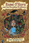 Bansi O'Hara and the Bloodline Prophecy by John Dougherty (Paperback, 2008)