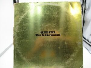 """GRAND FUNK """"WE'RE AN AMERICAN BAND"""" 1973 CAPITOL SMAS-11207 VG cover VG"""
