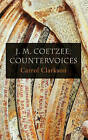J. M. Coetzee: Countervoices by Carrol Clarkson (Hardback, 2009)