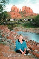 Guided by Spirit: A Journey into the Mind of the Medium Charles F. Emmons, Pene