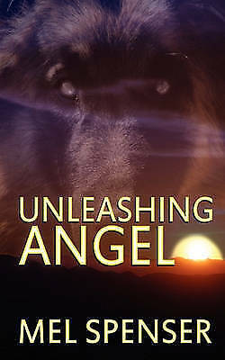 Unleashing Angel by Spencer, Mel