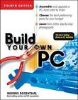 Build Your Own PC by Morris Rosenthal (Paperback, 2004)