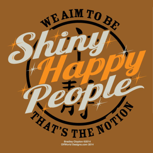 T-Shirt Shiny Happy People Firefly Browncoats OffWorld Designs