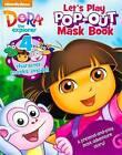 Dora the Explorer: Let's Play Pop-Out Mask Book by Parragon (Paperback / softback, 2014)