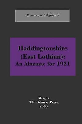 Haddingtonshire (East Lothian): A Register and Almanac, 1921 by Oliver Boyd...