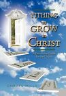 Tithing to Grow in Christ: A Devotional Guide for the Church by Samuel Mills (Hardback, 2012)