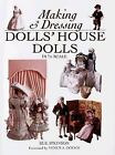 Making and Dressing Doll House Dolls by Sue Atkinson and Venus A. Dodge (1998, Paperback)
