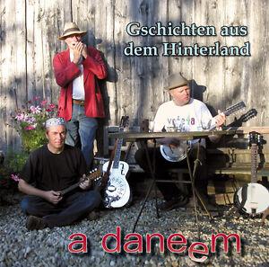 a daneem - Gschichten aus dem Hinterland CD NEU / Singer-Songwriter / Mundart