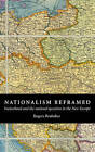 Nationalism Reframed: Nationhood and the National Question in the New Europe by Rogers Brubaker (Hardback, 1996)
