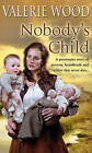 Nobody's Child by Val Wood (Paperback, 2007)