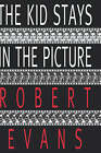 The Kid Stays in the Picture by Bob Evans, Robert Evans (Hardback, 1994)