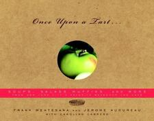 Once upon a Tart... : Soups, Salads, Muffins, and More by Frank Mentesana