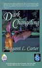 Dark Changeling by Margaret L Carter (Paperback / softback, 1999)
