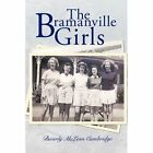 The Bramanville Girls 9781452065045 by Beverly McLean Cambridge Paperback