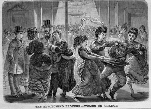 BROKERS WOMEN ON CHANGE BEWITCHING BROKERS 1870 WOMENS FASHION