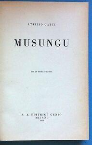 VIAGGI-ATTILIO-GATTI-MUSUNGU-CON-16-TAVOLE-FUORI-TESTO-ED-GENIO-1933-L3223