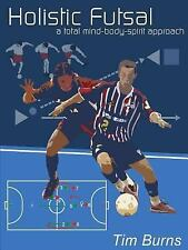Holistic Futsal by Tim Burns (2003, Paperback)