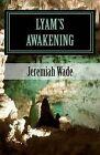 Lyam's Awakening by Jeremiah Wade (Paperback / softback, 2009)