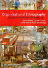 Organizational Ethnography: Studying the Complexity of Everyday Life by SAGE Publications Ltd (Paperback, 2009)