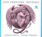 Una Frontera Invisible von Capella Iberica,Manuel Torrado (2016)