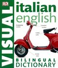 Italian English Bilingual Visual Dictionary by DK (Paperback, 2015)