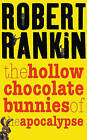 The Hollow Chocolate Bunnies of the Apocalypse by Robert Rankin (Paperback, 2003)