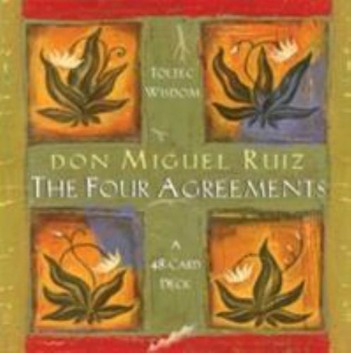 The Four Agreements By Don Jose Ruiz And Don Miguel Ruiz 2001