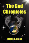 The God Chronicles by James T. Blake (Paperback, 2007)