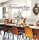 Flohmarkt-Flair zuhause von Emily Chalmers (2011, Geheftet)