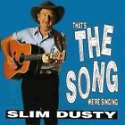 That's the Song We're Singing by Slim Dusty (CD, Dec-2004, EMI)