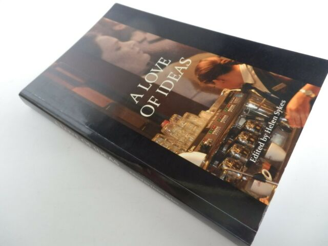 A Love of Ideas : edited by Helen Sykes