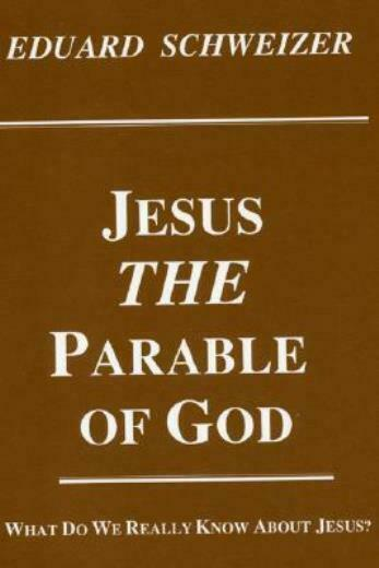 Jesus, the Parable of God