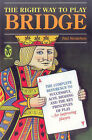 The Right Way to Play Bridge: Complete Reference to Successful Acol Bidding and the Key Principles of Play - For Improving Players by Paul Mendelson (Paperback, 1998)