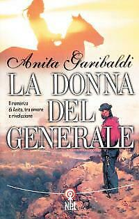La donna del generale Garibaldi Anita