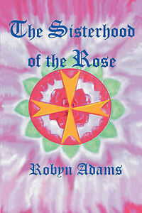 Sisterhood-of-the-Rose-Paperback-by-Adams-Robyn-Brand-New-Free-P-amp-P-in-the-UK