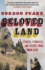 Beloved Land: stories, struggles, and secrets from Timor-Leste by Gordon Peake (Paperback, 2014)