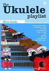 The Ukulele Playlist: The Blue Book by Faber Music Ltd (Paperback, 2009)