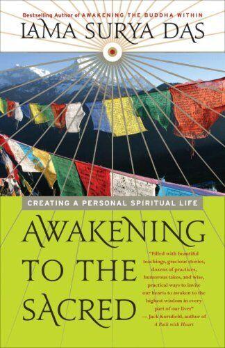 Awakening to the Sacred: Creating a Personal Spiritual Life by Lama Surya Das 1